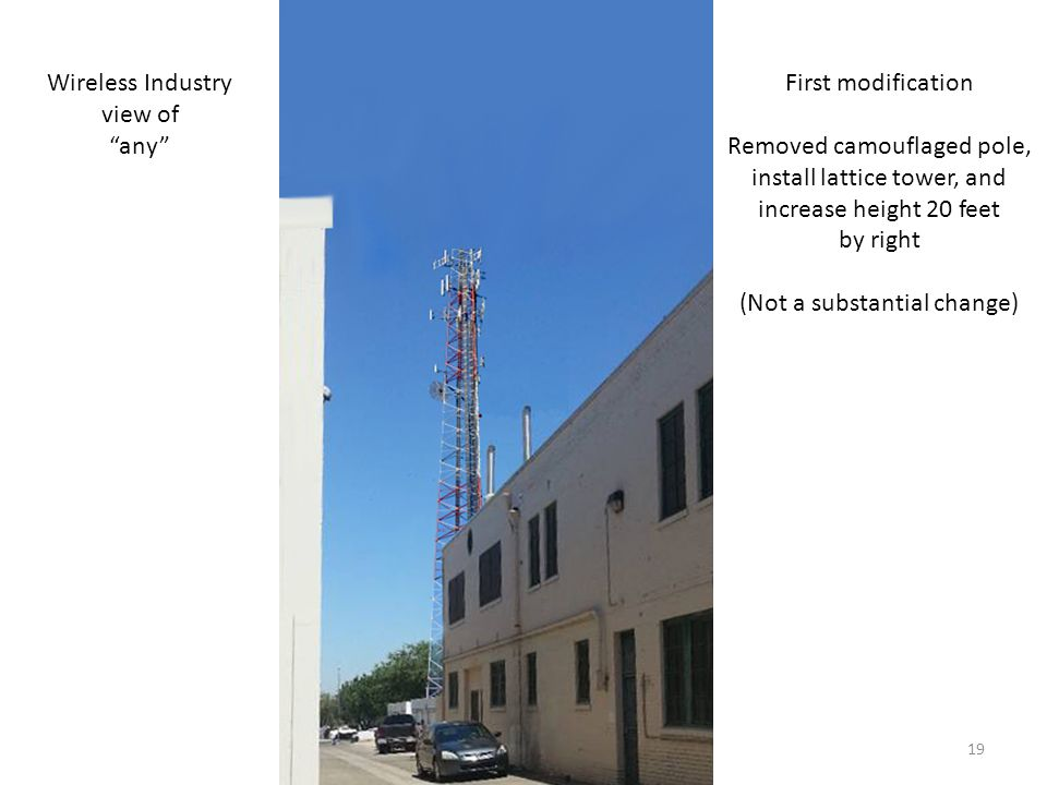 First modification Removed camouflaged pole, install lattice tower, and increase height 20 feet by right (Not a substantial change) Wireless Industry