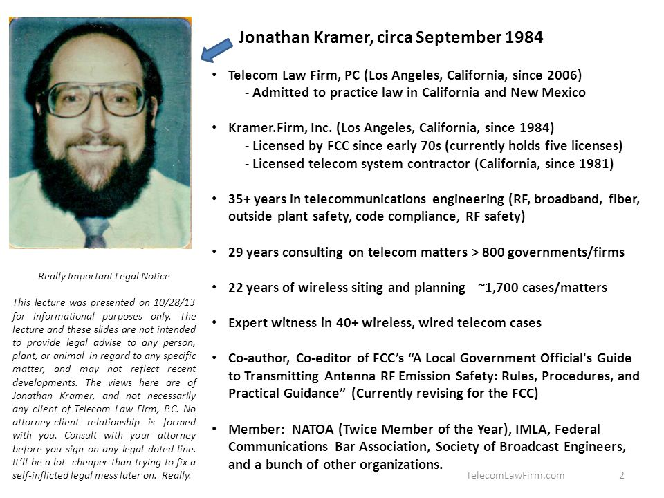 Jonathan Kramer, circa September 1984 Telecom Law Firm, PC (Los Angeles, California, since 2006) - Admitted to practice law in California and New Mexico Kramer.Firm, Inc.