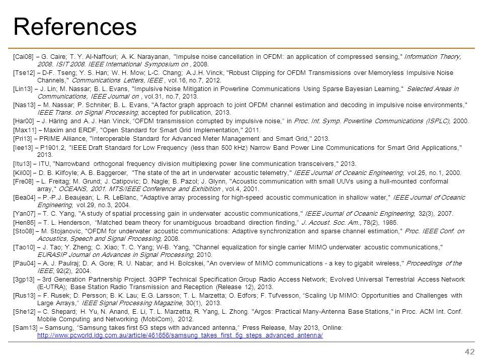 References [Cai08] – G. Caire; T. Y. Al-Naffouri; A.