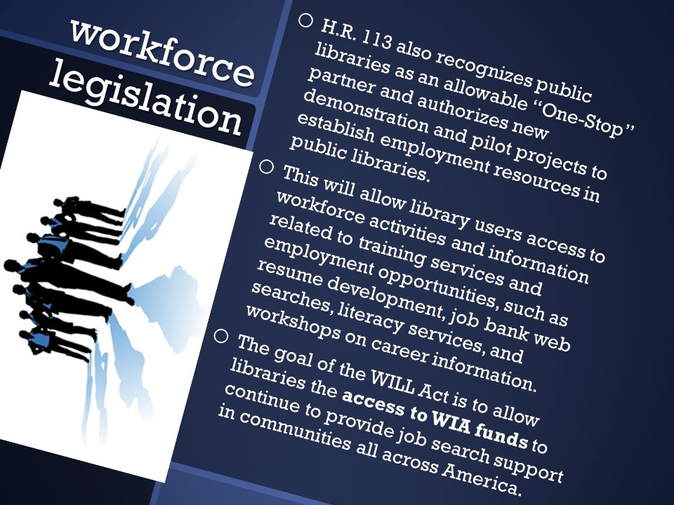 workforce legislation o o H.R.