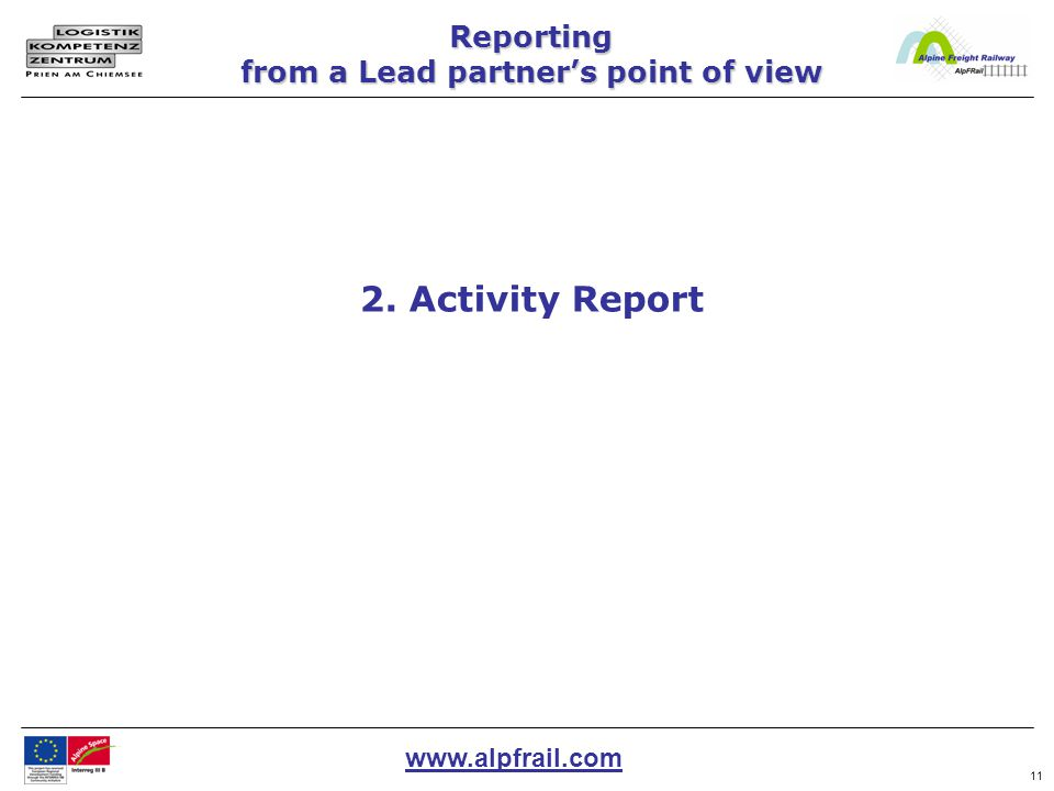 www.alpfrail.com 11 2. Activity Report Reporting from a Lead partner's point of view