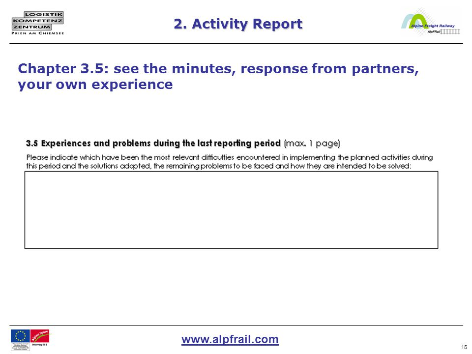www.alpfrail.com 15 2. Activity Report Chapter 3.5: see the minutes, response from partners, your own experience