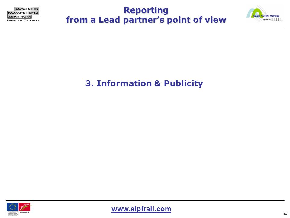 www.alpfrail.com 18 Reporting from a Lead partner's point of view 3. Information & Publicity