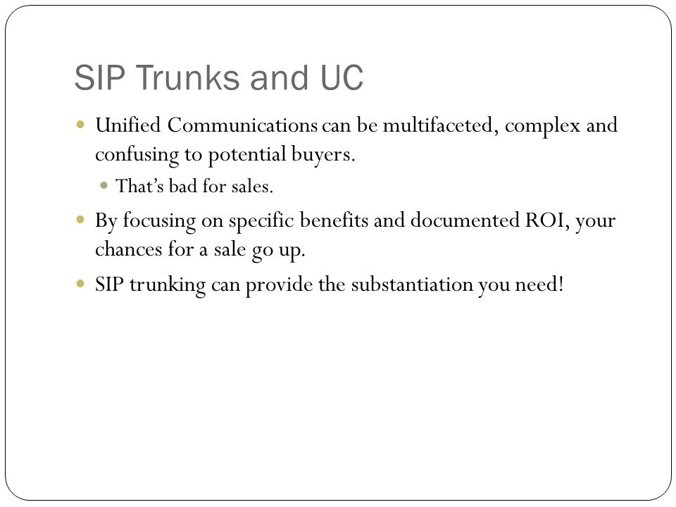 SIP Trunks and UC Unified Communications can be multifaceted, complex and confusing to potential buyers.