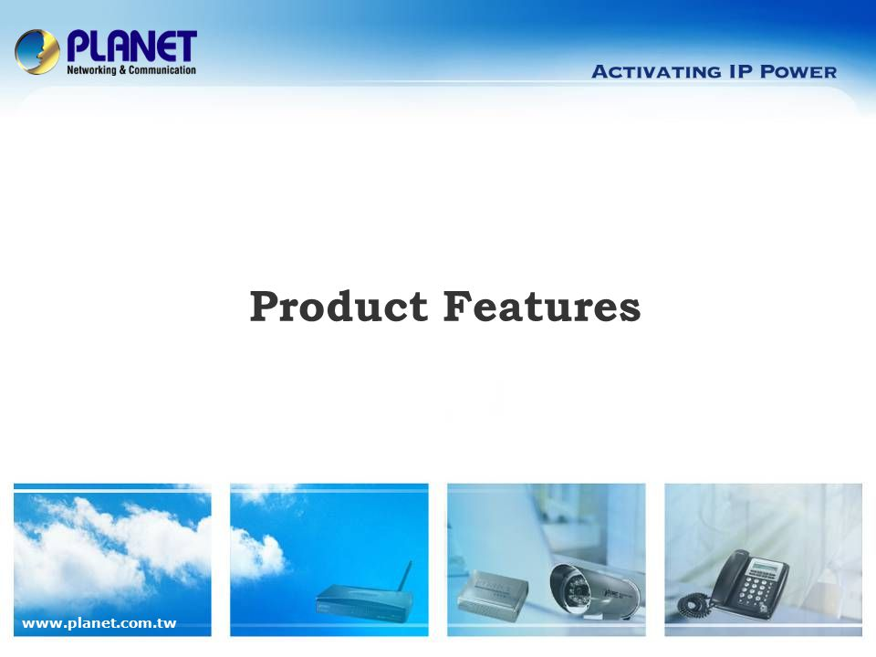 www.planet.com.tw Product Comparison External Model WAP-8000 LinkSys WAP54GPE Outlook Hardware interface1 x LAN (Private PoE) Chipset Atheros AR5112 Atheros AR5213 CaseIP68 Operating Temp.