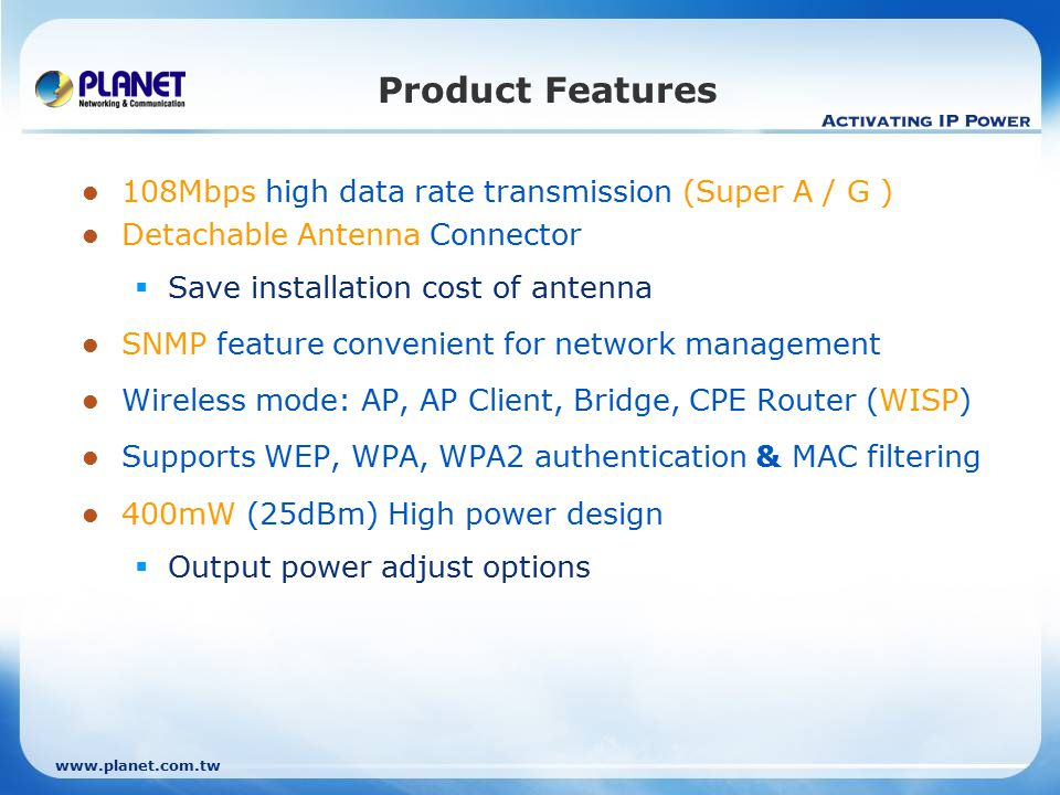 www.planet.com.tw Product Features Web base configuration On-board system temperature sensor.