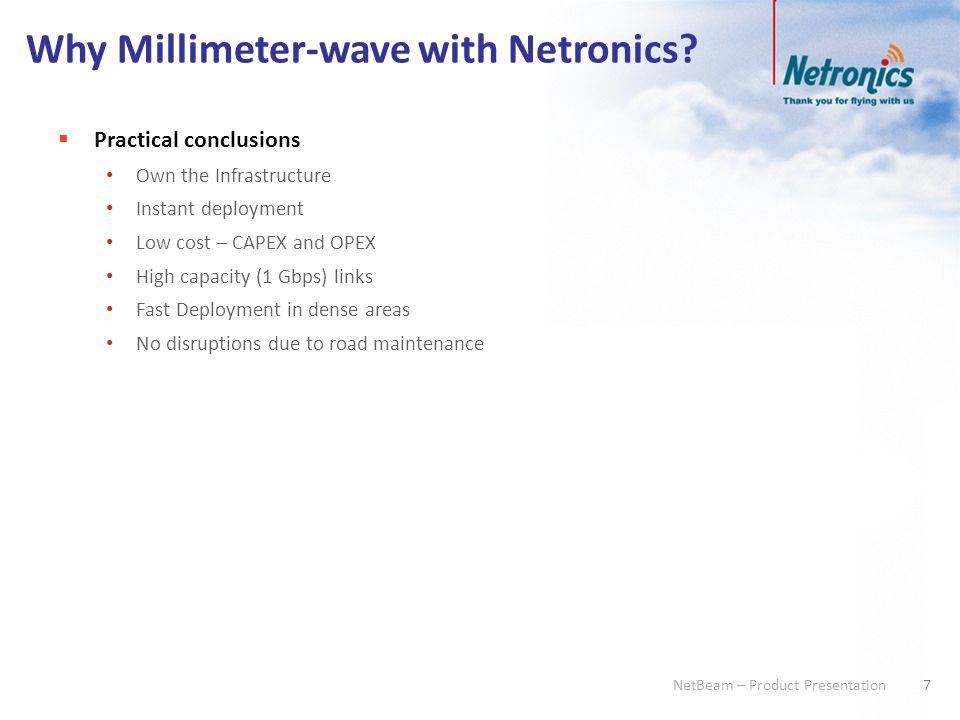 48 NetBeam – Product Presentation NetBeam 1G Dimensions and Weights Form FactorAll-outdoor Dimensions ODU (H x W x D): Antenna - 26 cm, 10.3 (Dia.