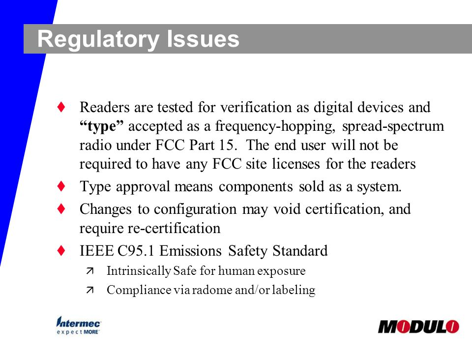 "Regulatory Issues t Readers are tested for verification as digital devices and ""type"" accepted as a frequency-hopping, spread-spectrum radio under FCC"