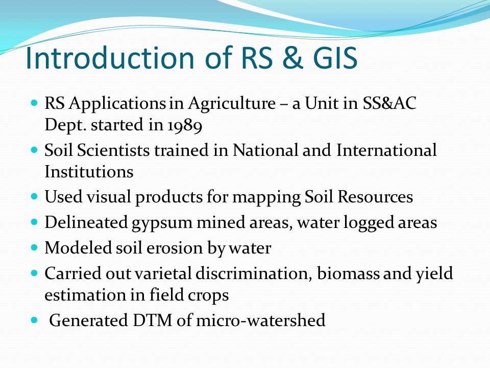 Introduction of RS & GIS RS Applications in Agriculture – a Unit in SS&AC Dept.