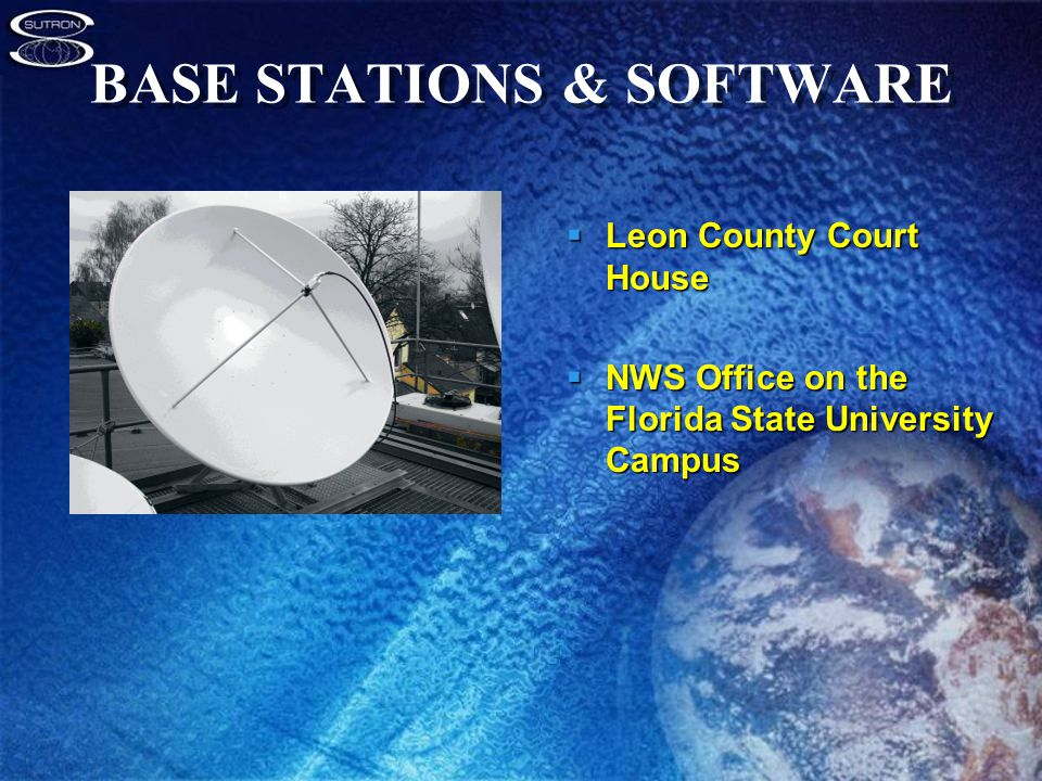 BASE STATIONS & SOFTWARE  Leon County Court House  NWS Office on the Florida State University Campus