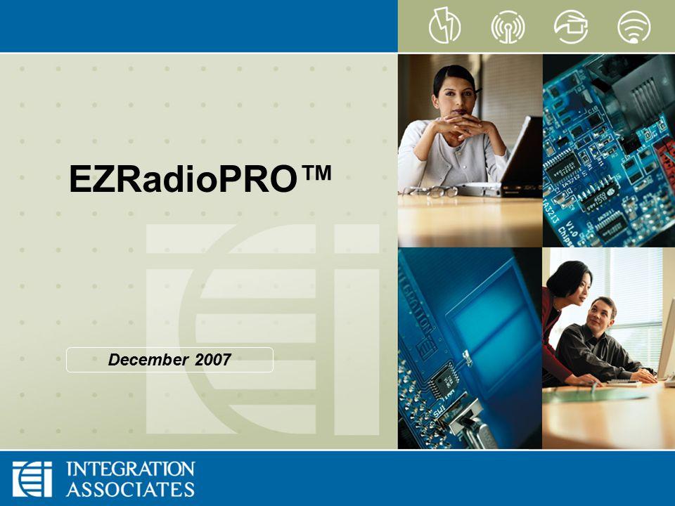 Page 1 CONFIDENTIAL EZRadioPRO EZRadioPRO™ December 2007