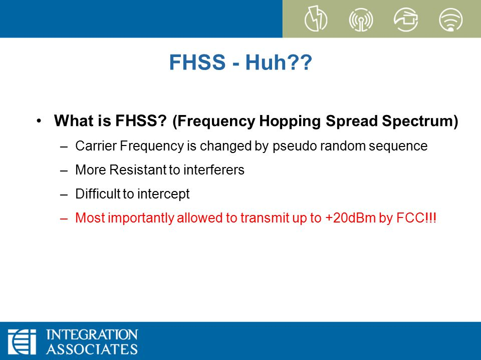 Page 16 CONFIDENTIAL EZRadioPRO FHSS - Huh?? What is FHSS? (Frequency Hopping Spread Spectrum) –Carrier Frequency is changed by pseudo random sequence