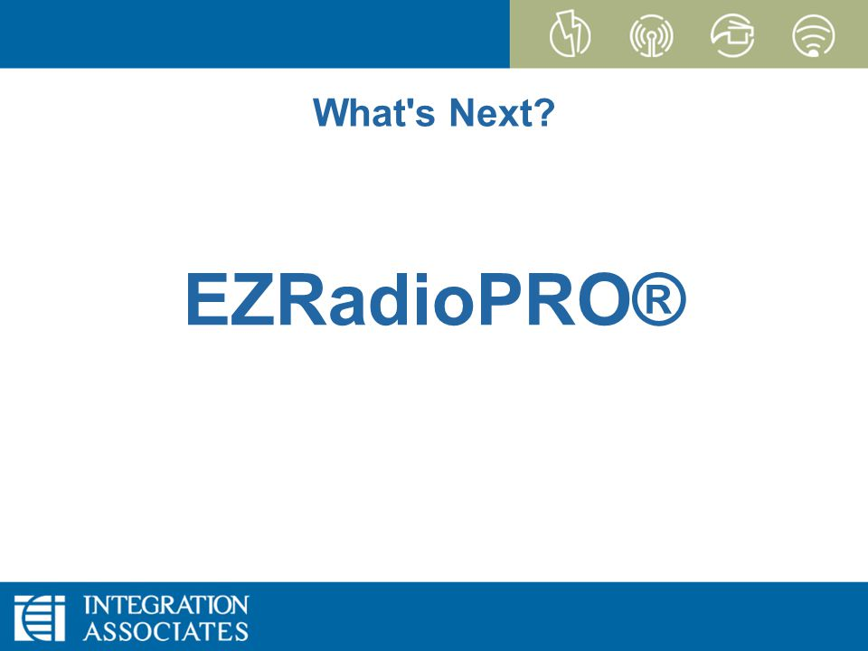 Page 3 CONFIDENTIAL EZRadioPRO What s Next EZRadioPRO®