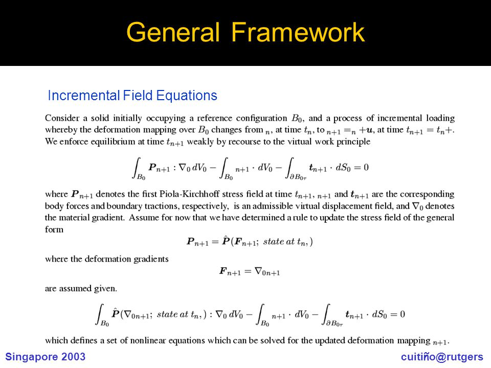 Singapore 2003 cuiti ñ o@rutgers General Framework Incremental Field Equations