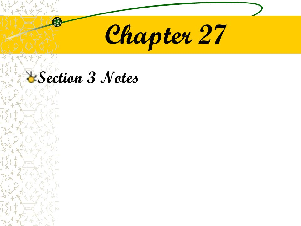 Chapter 27 Section 3 Notes