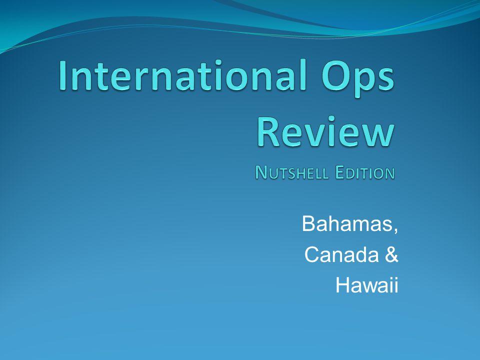 Bahamas, Canada & Hawaii