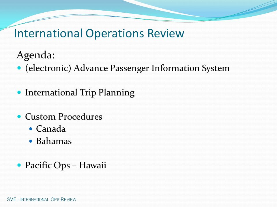 If revised clearance cannot be obtained (cont'd): Establish communications with other aircraft (121.5; 123.45) Watch for conflicting traffic – Visually and TCAS Turn on all aircraft exterior lights Keep the transponder on Pacific Ops - Hawaii Contingencies SVE - I NTERNATIONAL O PS R EVIEW