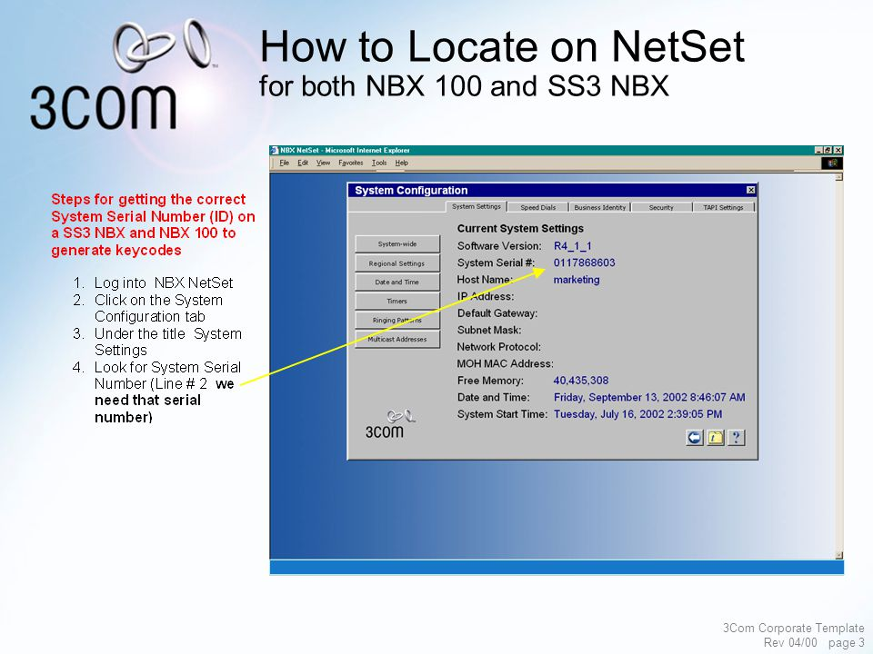 3Com Corporate Template Rev 04/00 page 4 How to Identify a SS3 NBX Disk Tray System ID This is the sticker that needs to be checked.