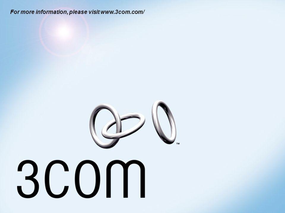 For more information, please visit www.3com.com/