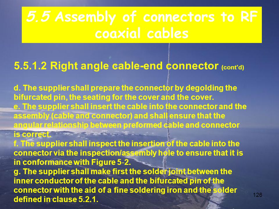 126 5.5.1.2 Right angle cable-end connector (cont'd) d.