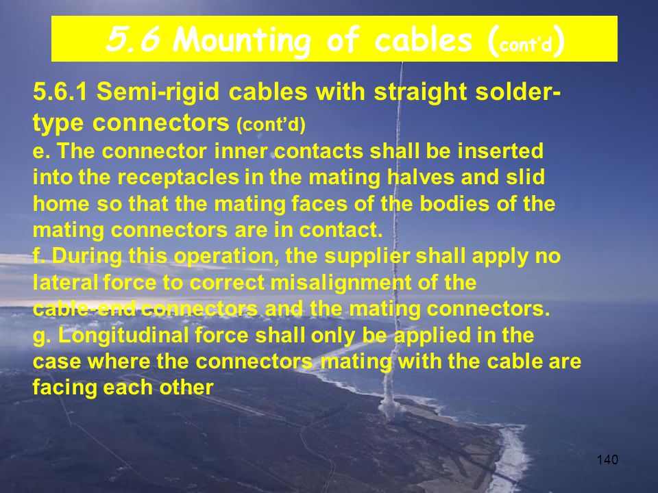 140 5.6.1 Semi-rigid cables with straight solder- type connectors (cont'd) e.