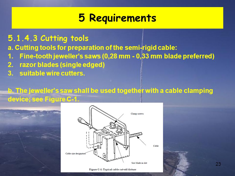 23 5 Requirements 5.1.4.3 Cutting tools a.