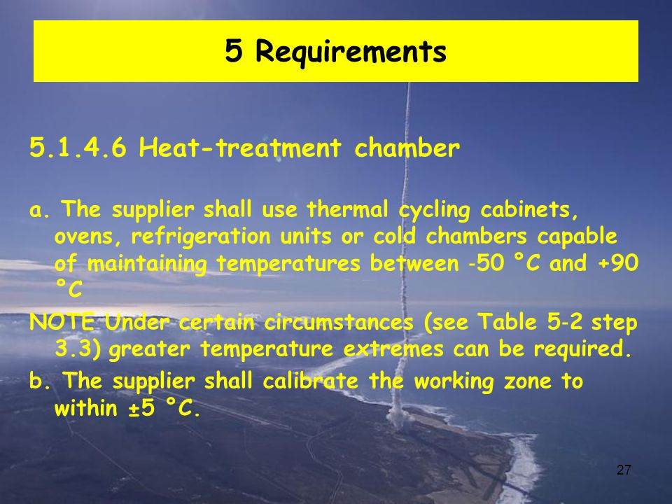 27 5 Requirements 5.1.4.6 Heat-treatment chamber a.