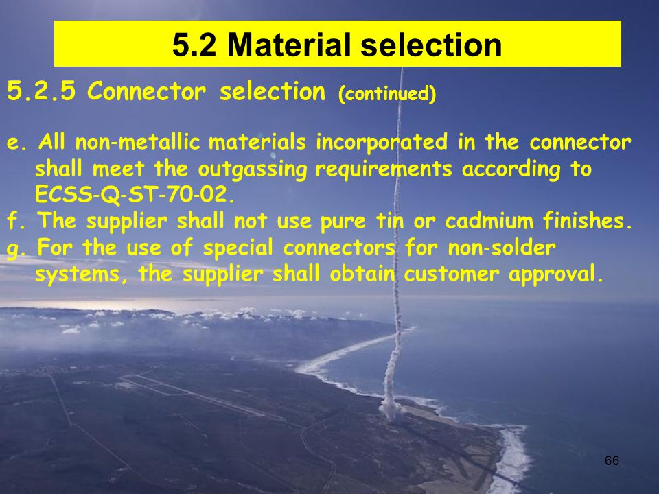 66 5.2 Material selection 5.2.5 Connector selection (continued) e.
