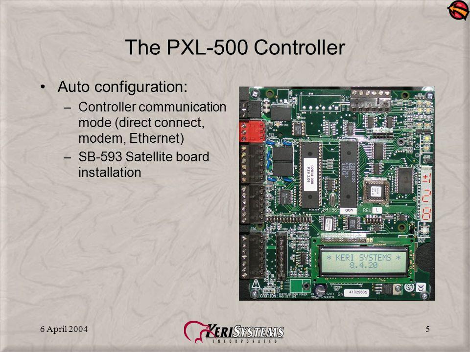 6 April 20045 The PXL-500 Controller Auto configuration: –Controller communication mode (direct connect, modem, Ethernet) –SB-593 Satellite board inst