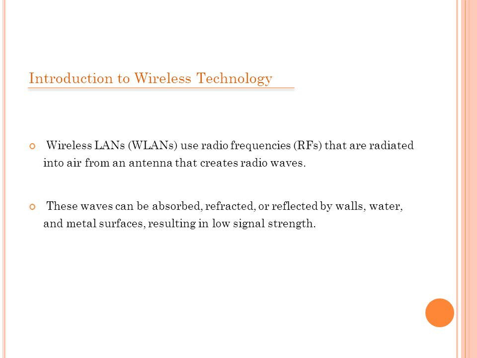 Wireless Security Open Access All Wi-Fi Certified wireless LAN products are shipped in open-access mode, with their security features turned off.