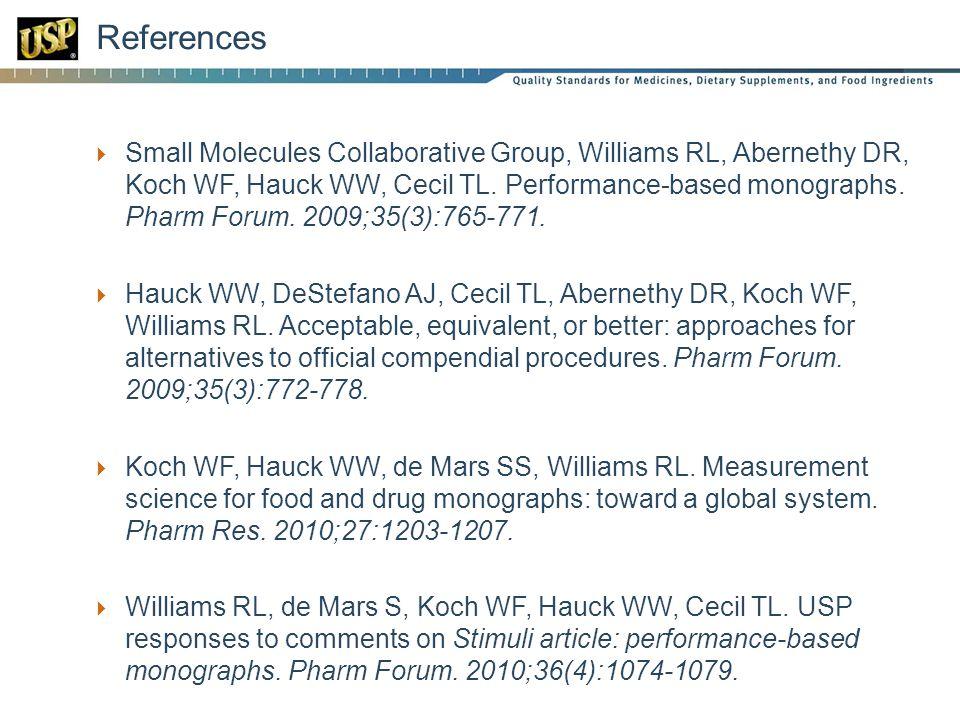  Small Molecules Collaborative Group, Williams RL, Abernethy DR, Koch WF, Hauck WW, Cecil TL. Performance-based monographs. Pharm Forum. 2009;35(3):7