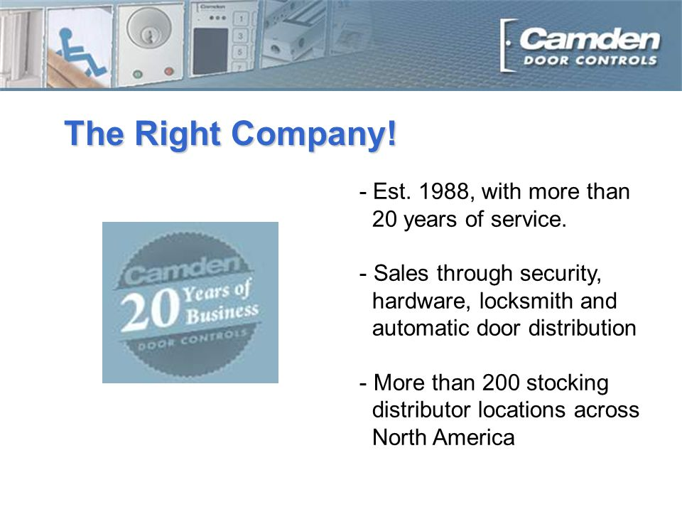 The Right Company. - Est. 1988, with more than 20 years of service.