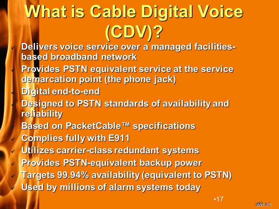 2003 IFC 17 What is Cable Digital Voice (CDV).