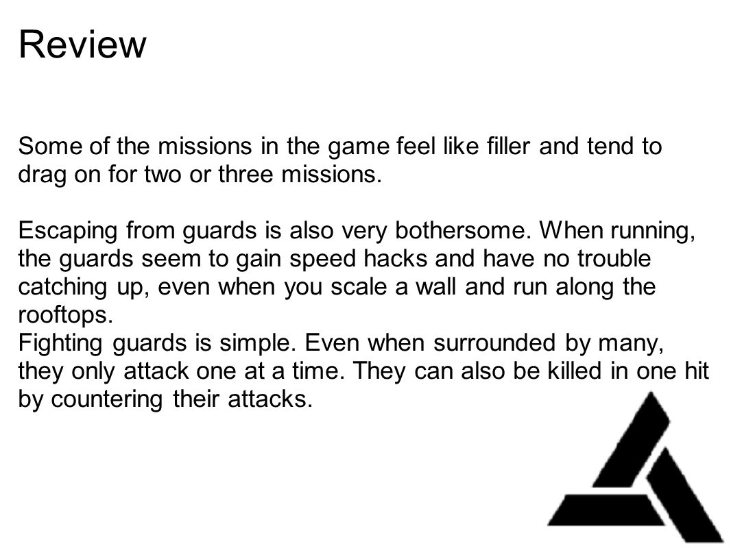 Review Some of the missions in the game feel like filler and tend to drag on for two or three missions.