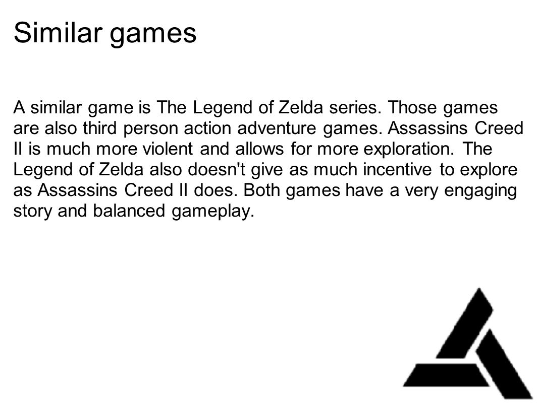 Similar games A similar game is The Legend of Zelda series.