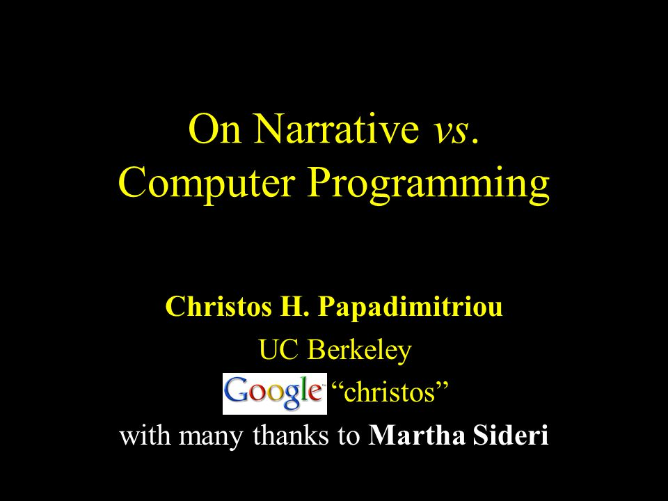 On Narrative vs. Computer Programming Christos H.