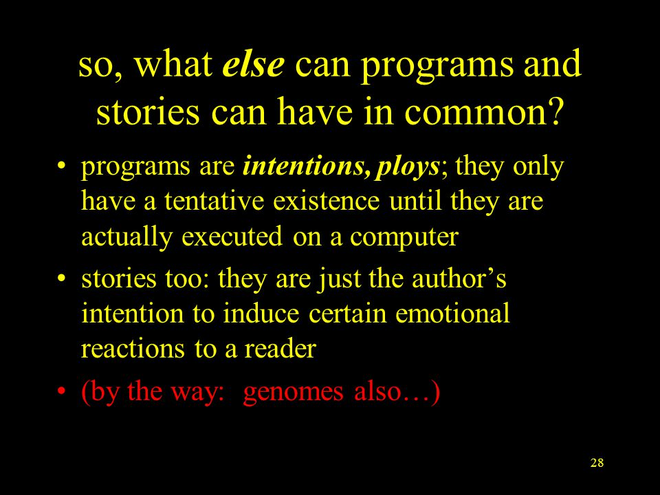 28 so, what else can programs and stories can have in common.
