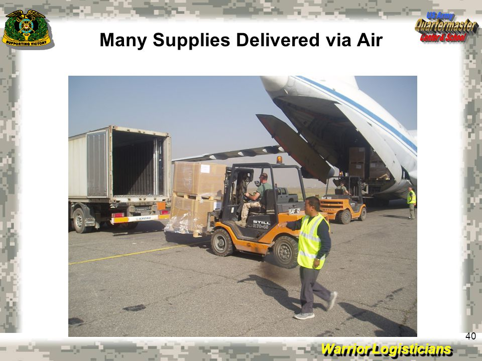 Warrior Logisticians 40 Many Supplies Delivered via Air