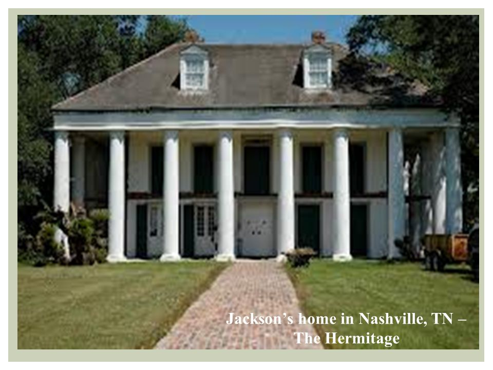 Jackson's home in Nashville, TN – The Hermitage