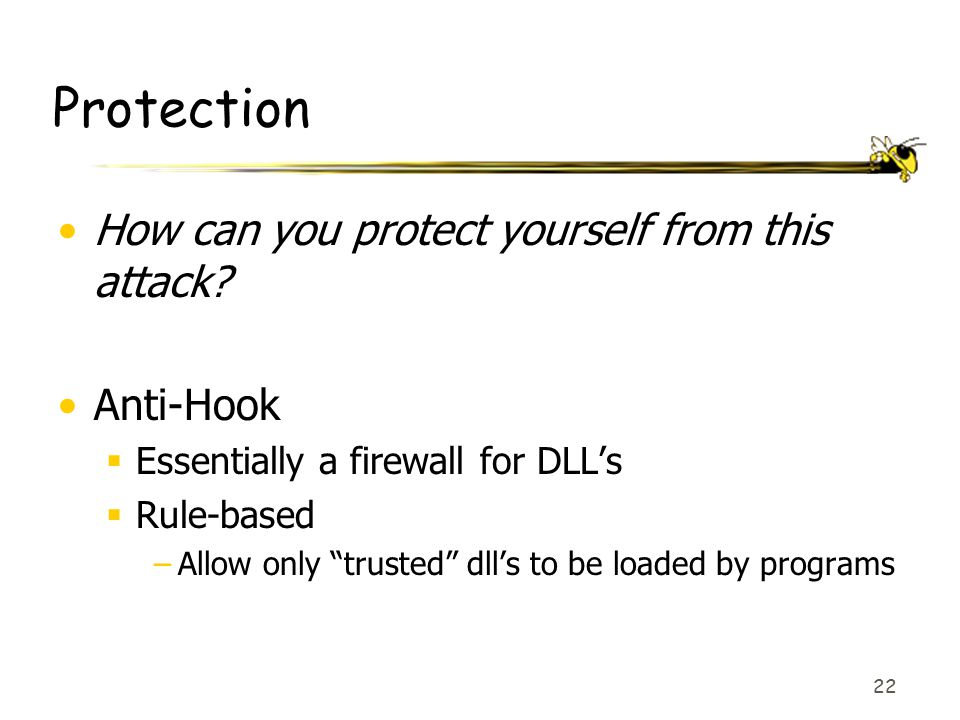 22 Protection How can you protect yourself from this attack.