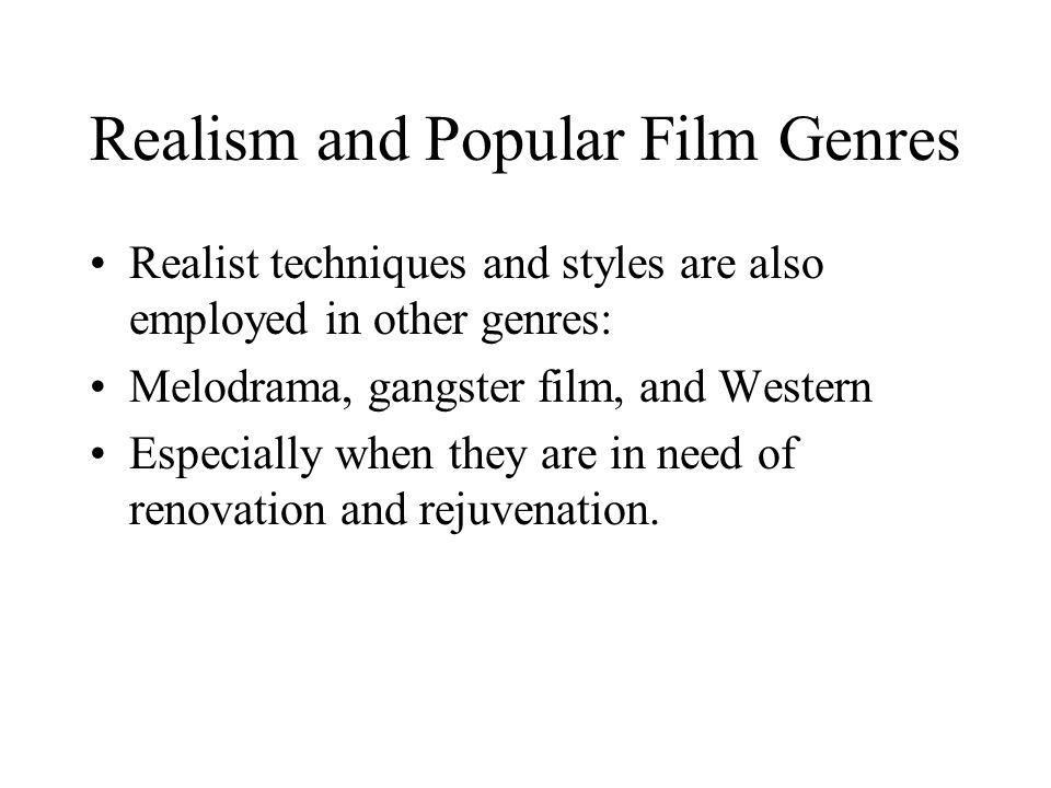 Realism and Popular Film Genres Revisionist Westerns Sam Pekinpah's Patt Garrett and Billy the Kid (1973) Graphic reality Arthur Penn's Missouri Breaks (1976) Missouri Breaks All (cowboy/ sheriff) mannerisms are stripped off.