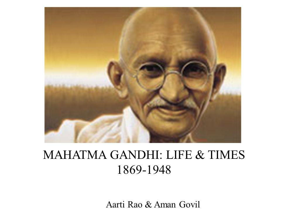 MAHATMA GANDHI: LIFE & TIMES 1869-1948 Aarti Rao & Aman Govil