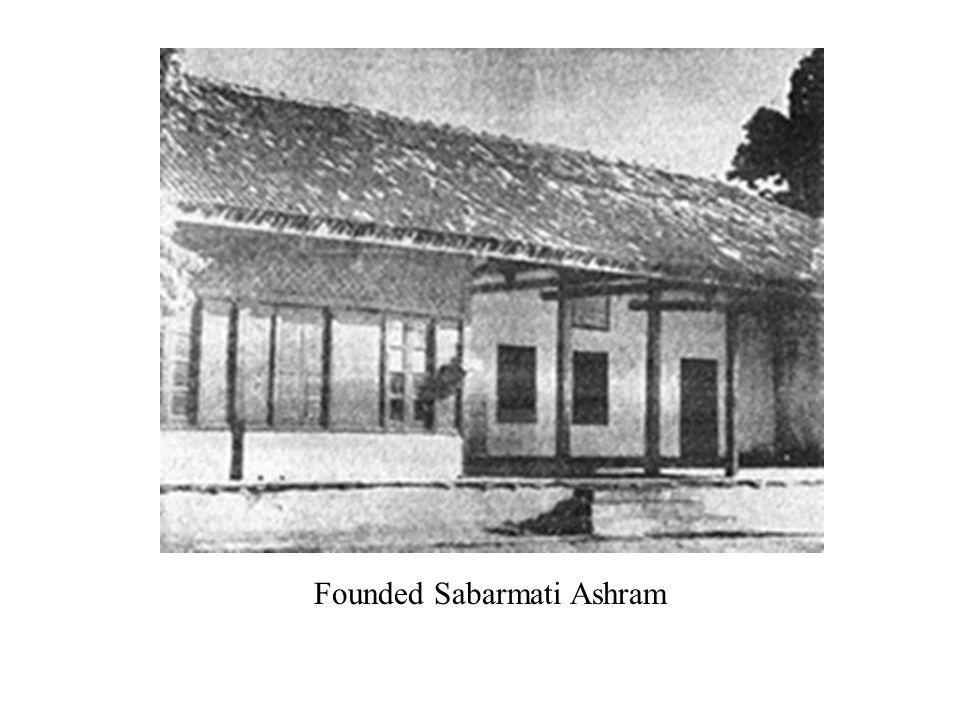 Founded Sabarmati Ashram