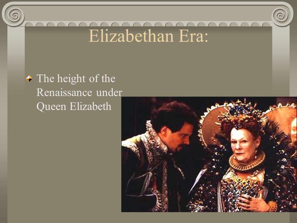 Elizabethan Era: The height of the Renaissance under Queen Elizabeth
