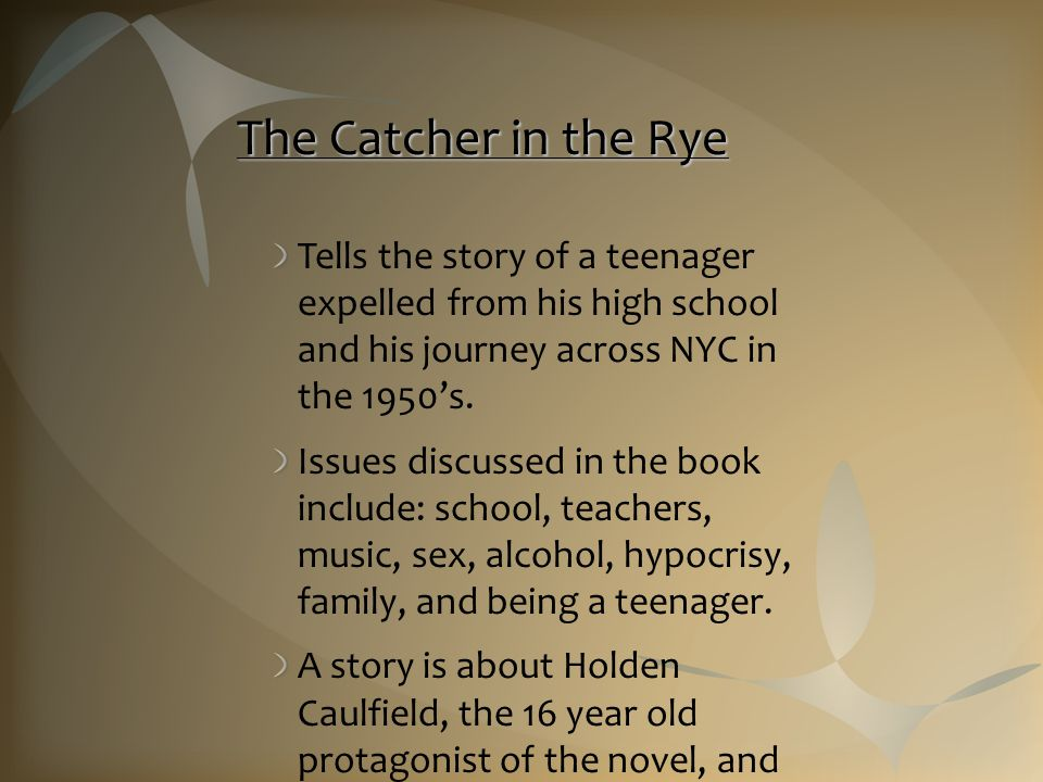 The Catcher in the Rye Tells the story of a teenager expelled from his high school and his journey across NYC in the 1950's.