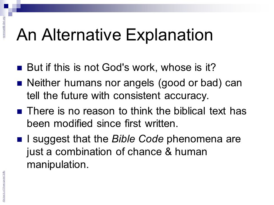 An Alternative Explanation But if this is not God s work, whose is it.