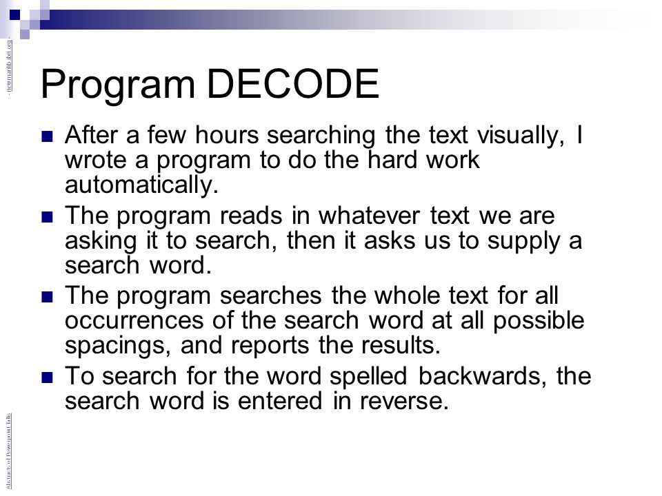 Program DECODE After a few hours searching the text visually, I wrote a program to do the hard work automatically.