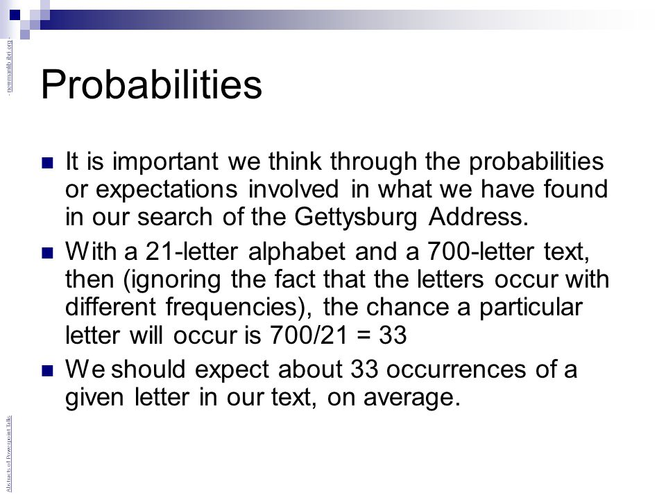 Probabilities It is important we think through the probabilities or expectations involved in what we have found in our search of the Gettysburg Address.
