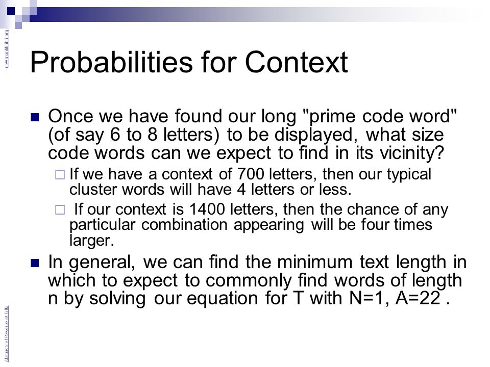 Probabilities for Context Once we have found our long prime code word (of say 6 to 8 letters) to be displayed, what size code words can we expect to find in its vicinity.
