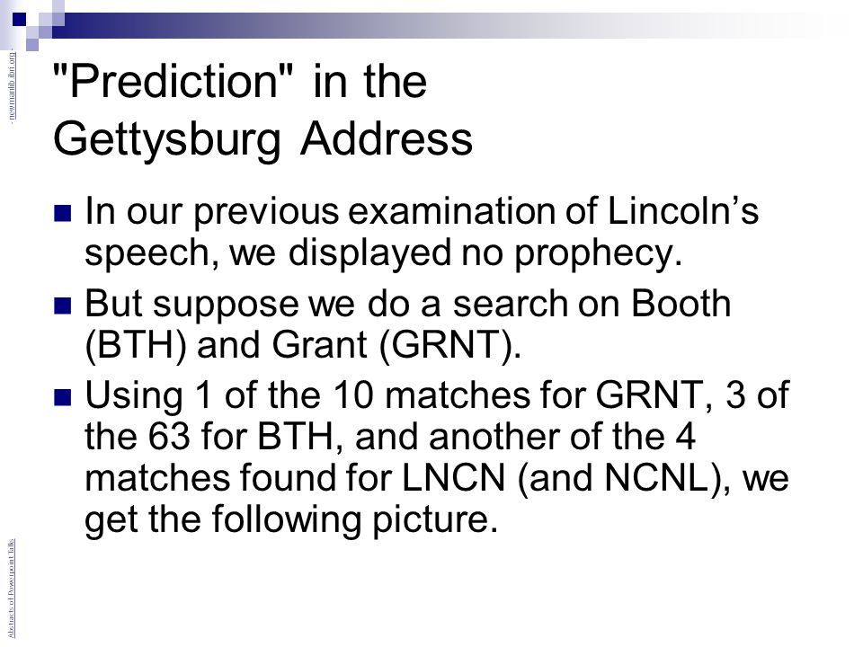 Prediction in the Gettysburg Address In our previous examination of Lincoln's speech, we displayed no prophecy.